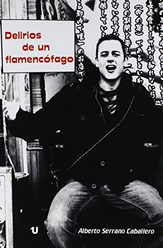 9788416382200: Delirios de un flamencófago (Spanish Edition)