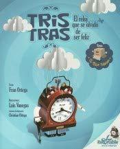 9788416382316: Tris Tras, el reloj que se olvidó de ser feliz