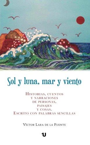 9788416382842: Sol y luna, mar y viento (Spanish Edition)