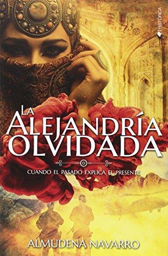 9788416384259: Alejandria Olvidada (FICCION HISTORICA)