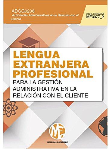 9788416388073: Lengua exranjera profesional para la gestión administrativa en la relación con el cliente (MF0977_2)