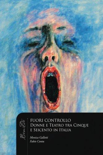 Fuori controllo: Donne e teatro fra cinque: Galletti, Monica; Contu,
