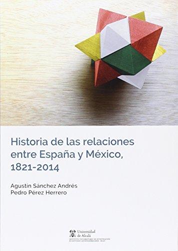 9788416402991: Historia de las relaciones entre España y México, 1821-2014 (Instituto de Estudios Latinoamericanos)