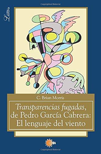9788416404896: Transparencias fugadas, de Pedro García Cabrera: El lenguaje del viento (Spanish Edition)