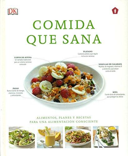 9788416407064: Comida que sana: Alimentos, planes y recetas para una alimentación consciente