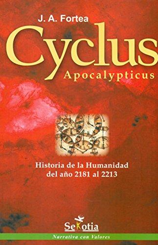 CYCLUS APOCALYPTICUS: HISTORIA DE LA HUMANIDAD DEL: FORTEA CUCURULL, JOSE