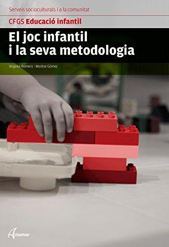 9788416415151: El Joc infantil i la seva metodologia (CFGS EDUCACIÓ INFANTIL) - 9788416415151