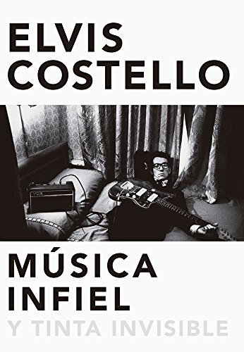 9788416420629: Música infiel: Memorias de Elvis Costello (POP CULTURA POPULAR)