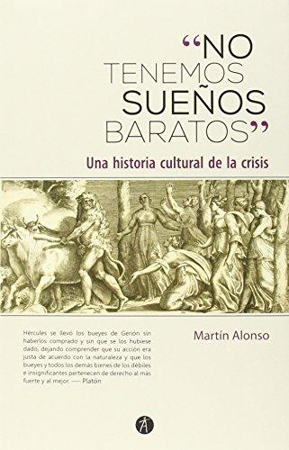 9788416421046: NO TENEMOS SUEÑOS BARATOS:UNA HISTORIA CULTURAL CRISIS