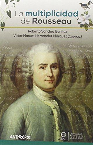 9788416421237: La multiplicidad de Rousseau (Autores, Textos y Temas. Filosofía)
