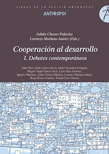 Cooperación al desarrollo I. Debates contemporáneos: Julián Chaves Palacios