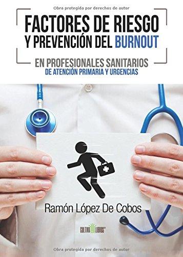 9788416422265: Factores de riesgo y prevención del Burnout en profesionales sanitarios de atención primaria y urgencias (Spanish Edition)