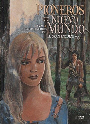 PIONEROS DEL NUEVO MUNDO 05: EL GRAN: MARYSE; CHARLES, JEAN-FRANÇOIS;
