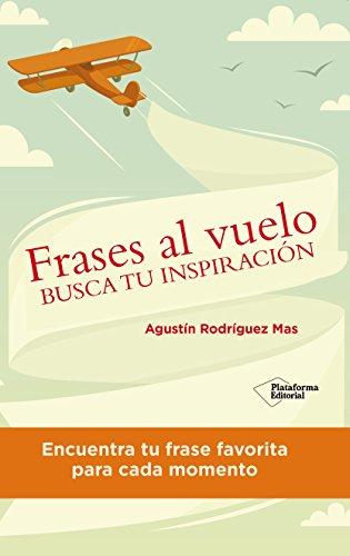 9788416429066: FRASES AL VUELO:BUSCA TU INSPIRACION
