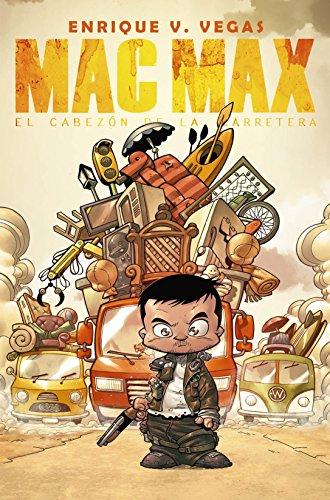 9788416436781: Mac Max: El cabezón de la carretera (Cómic)