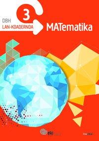 EKI DBH 3. Matematika 3. Lan-koadernoa 3-1: Batzuen artean