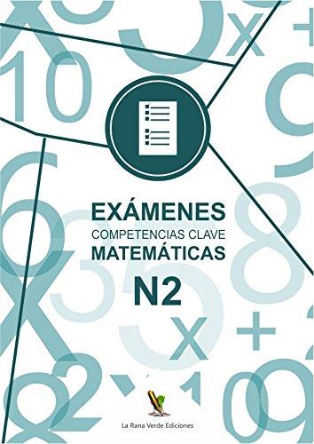 9788416441334: EXAMENES COMPETENCIAS CLAVE MATEMÁTICAS N2
