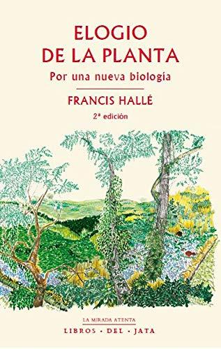 9788416443093: Elogio de la planta: Por una nueva biología: 4 (La mirada atenta)