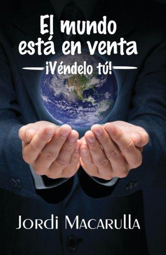 9788416444151: El mundo está en venta. Véndelo tú (Spanish Edition)