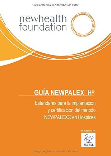 9788416444380: GUÍA NEWPALEX_H ® Estándares para la implantación y certificación del método NEWPALEX® en Hospices
