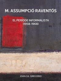 9788416445004: M. Assumpci� Ravent�s: El per�ode informalista (1958-1968)