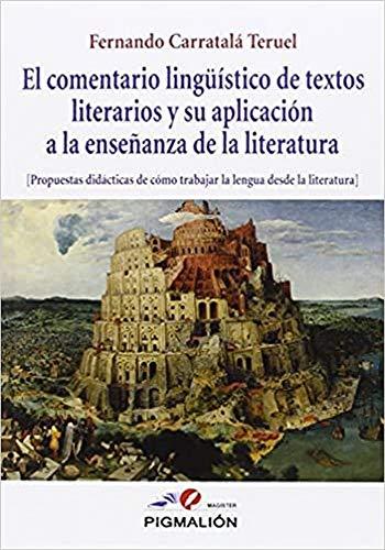 El comentario lingüístico de textos literarios y: Carratalá Teruel, Fernando
