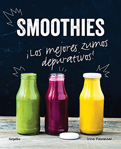 9788416449026: Smoothies. Los mejores zumos depurativos / Smoothies: The Best Juices For Detoxi ng (Spanish Edition)