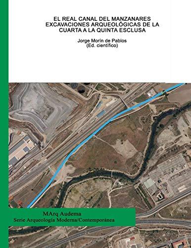 El Real Canal del Manzanares: excavaciones arqueológicas: Tapias Gómez, Fernando;