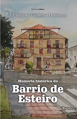 9788416456222: Memoria histórica do barrio de Esteiro (Biblioteca de Ferrolterra) (Galician Edition)