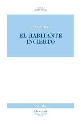 HABITANTE INCIERTO, EL (Poesía 289): FONT, Joan F.