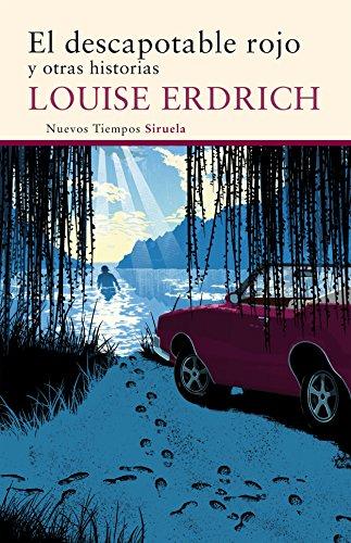 El descapotable rojo y otras historias: Erdrich, Louise