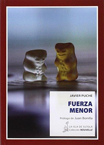 FUERZA MENOR (Paperback): Javier Puche
