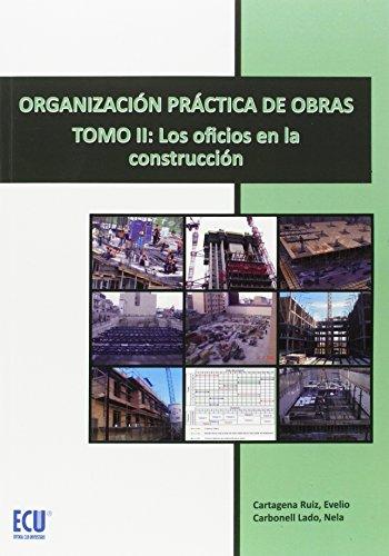 9788416479146: Organización práctica de obras II : los oficios en la construcción
