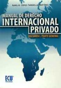 Manual de Derecho Internacional privado: López Tarruella, Aurelio