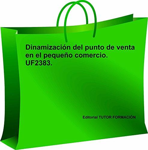 9788416482252: Dinamización del punto de venta en el pequeño comercio. UF2383.