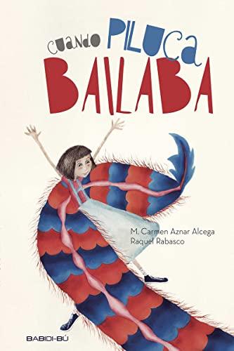 9788416484263: Cuando Piluca bailaba