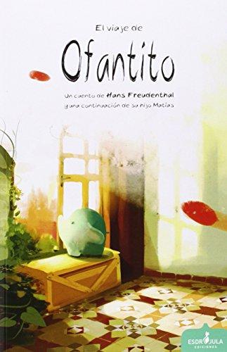 9788416485093: El Viaje De Ofantito (Libélula)