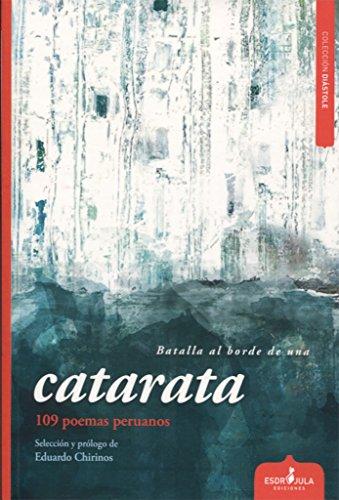 BATALLA AL BORDE DE UNA CATARATA: 109: Eduardo Chirinos (ed.),