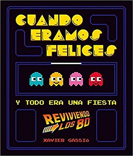 9788416489114: Cuando éramos felices: Y todo era una fiesta (reviviendo los 80) (Vintage y nostalgia)