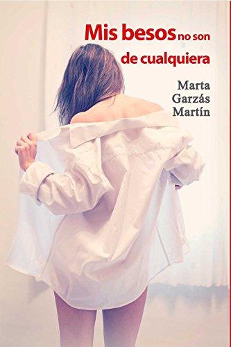 9788416491421: Mis Besos No Son De Cualquiera (SALIR DEL ARMARIO)