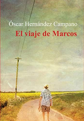 9788416491575: El Viaje De Marcos (NARRATIVA)