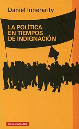 9788416495016: La Política En Tiempos De Indignación (Ensayo)