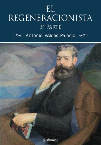 9788416496129: El regeneracionista (3ª parte) (Spanish Edition)