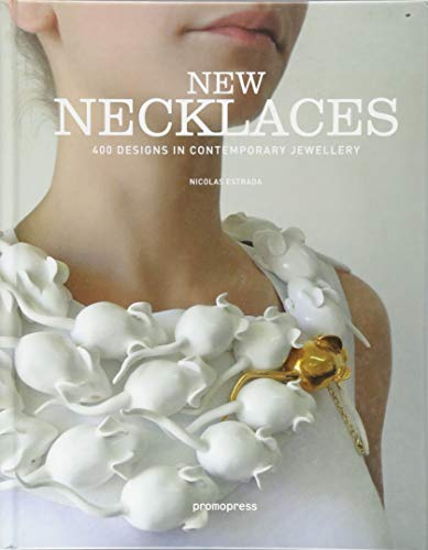 9788416504084: New Necklaces: 400 Designs in Contemporary Jewellery