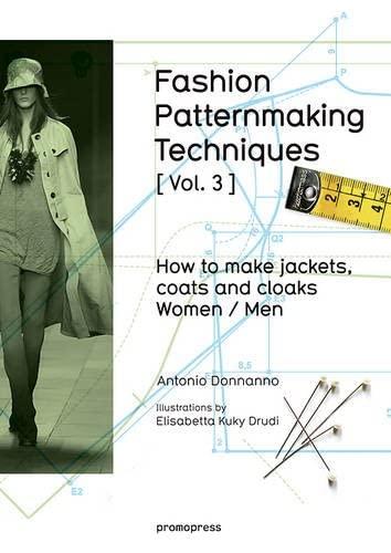 Fashion Patternmaking Techniques £ Vol. 3 ]: Donnanno, Antonio