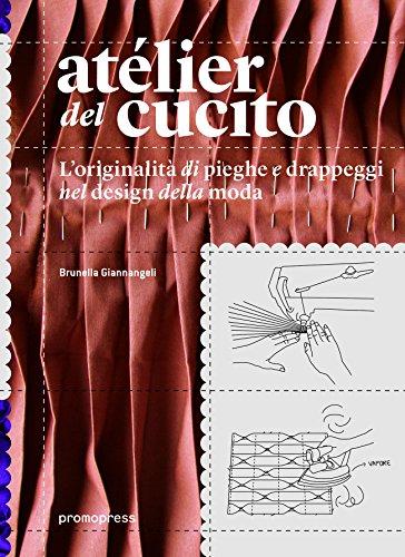 9788416504275: Atélier del cucito. L'originalità di pieghe e drappeggi nel design della moda. Ediz. italiana e spagnola