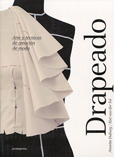9788416504305: Drapeado. Arte y técnicas de creación de moda