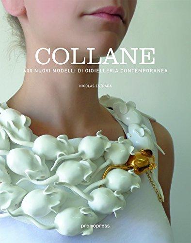 Collane. 400+ nuovi modelli di gioielleria contemporanea.: Nicolas Estrada