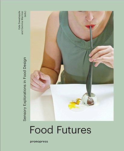 Food Futures: Sensory Explorations in Food Design: Gemma Warriner