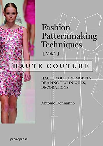 Fashion Patternmaking Techniques – Haute couture [Vol: Antonio Donnanno